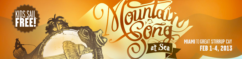 WANT YOUR BAND TO PLAY THE MOUNTAIN SONG CRUISE?