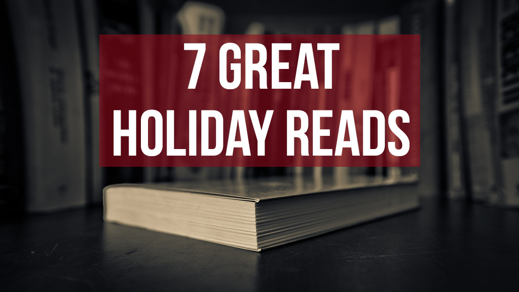 7 Great Holiday Reads