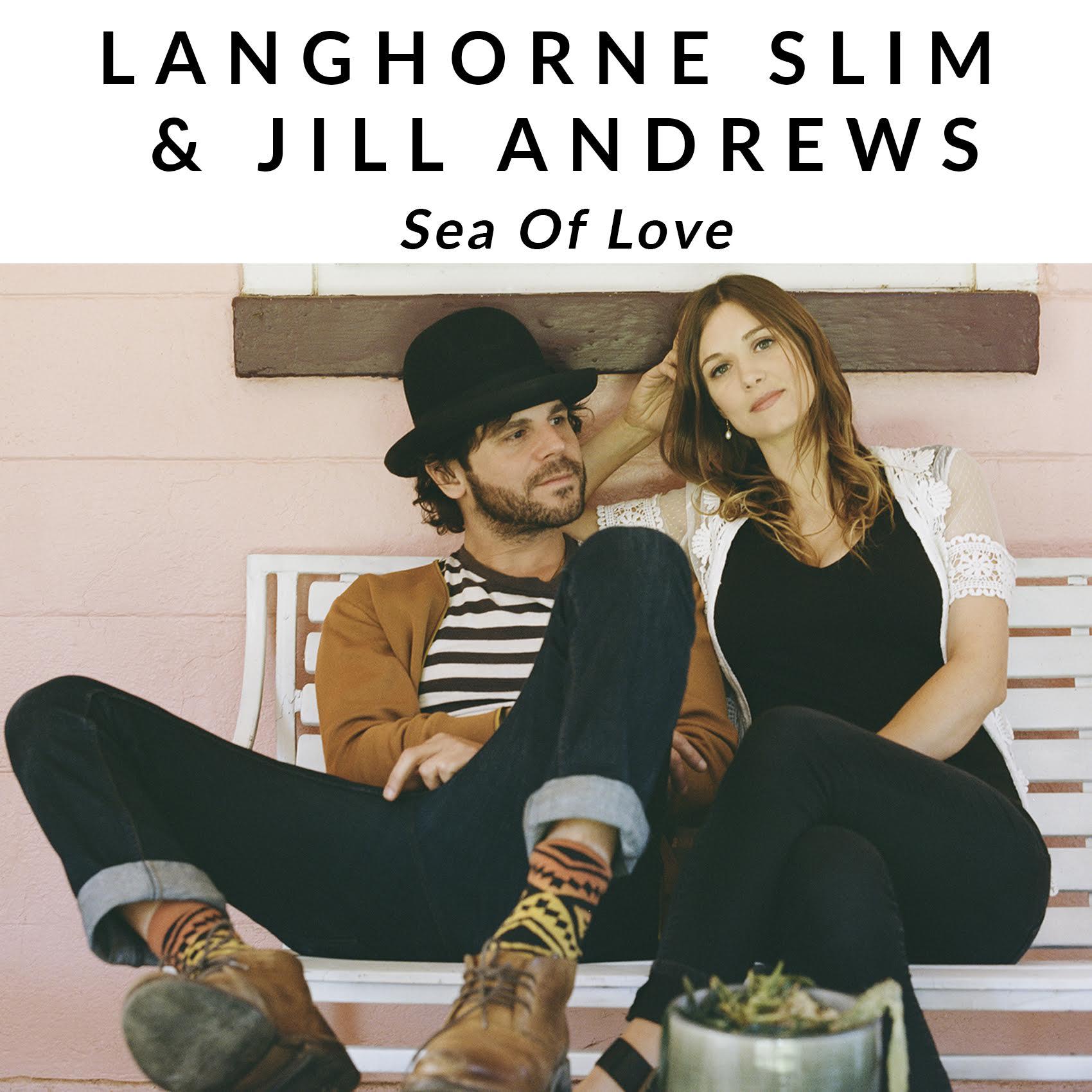 Langhorne Slim and Jill Andrews, 'Sea of Love'