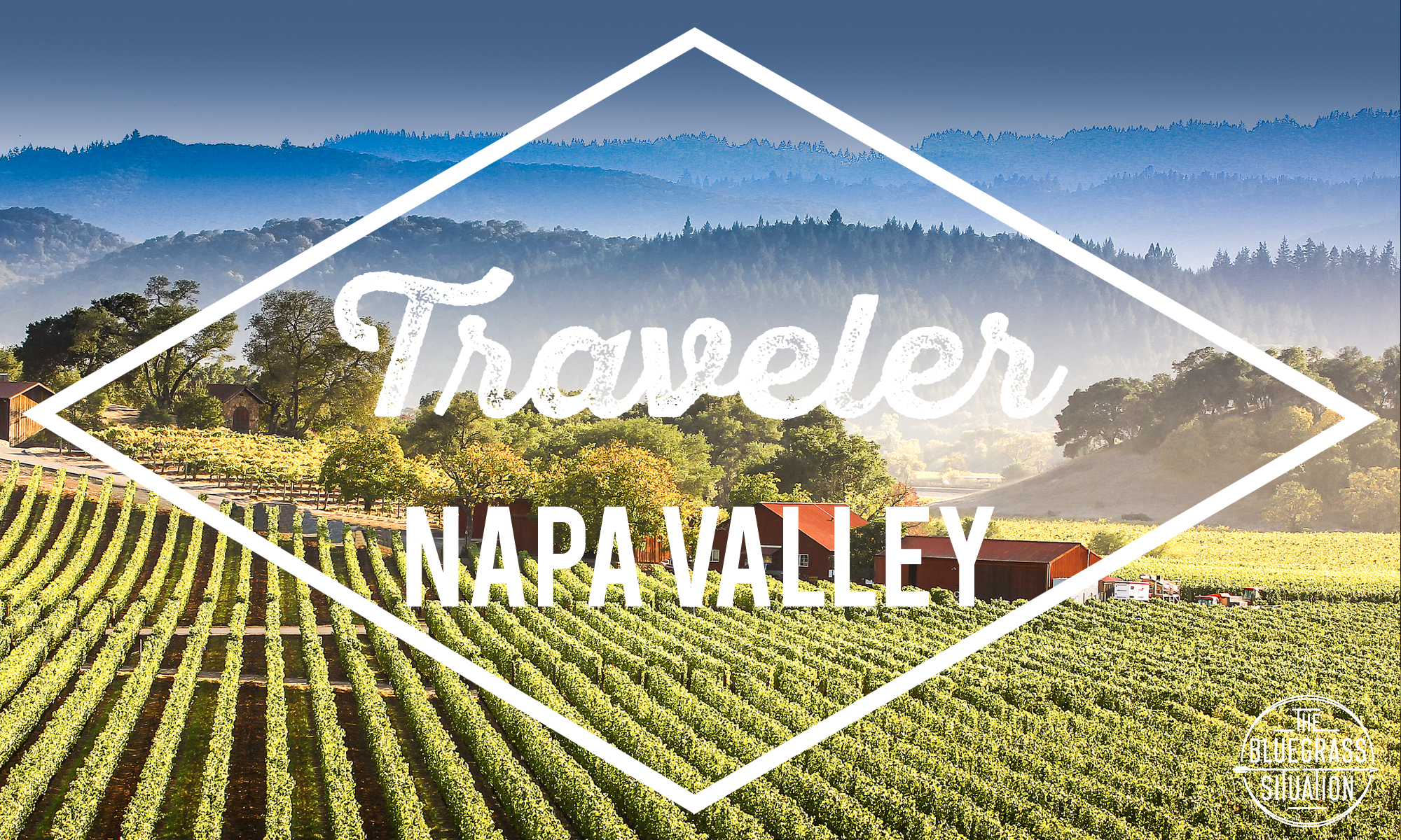 Traveler: Your Guide to Napa Valley
