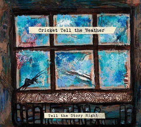 STREAM: Cricket Tell the Weather, 'Tell the Story Right'