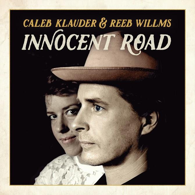 STREAM: Caleb Klauder + Reeb Willms, 'Innocent Road'