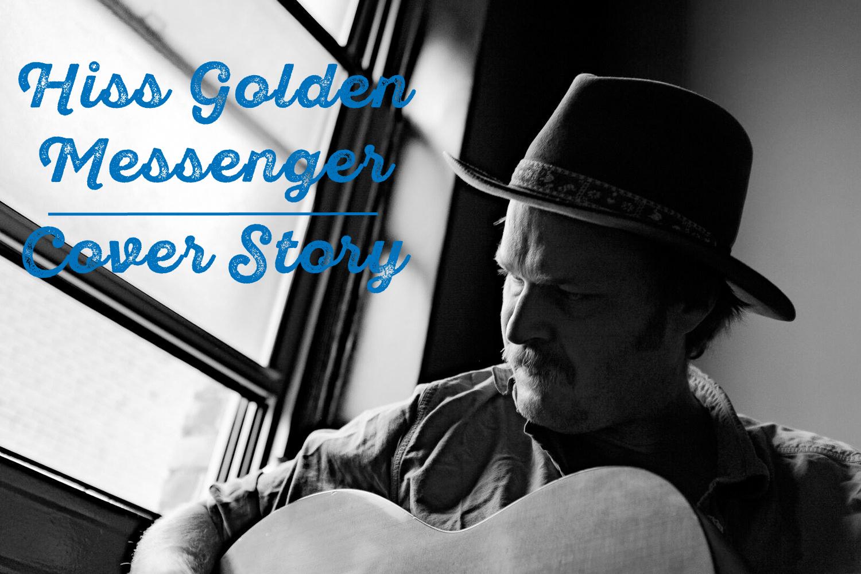 Following the Feel: An Interview with Hiss Golden Messenger