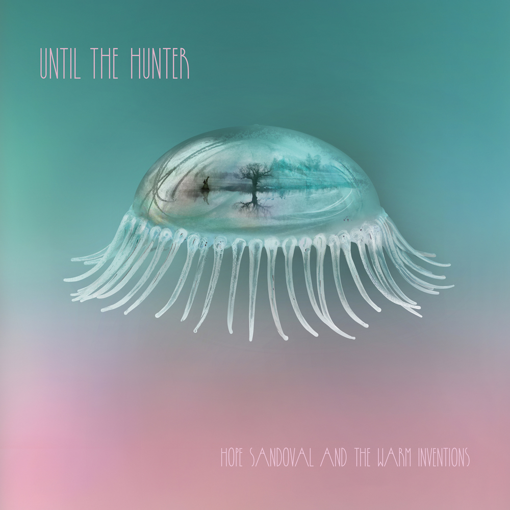Hope Sandoval and the Warm Inventions, 'A Wonderful Seed'