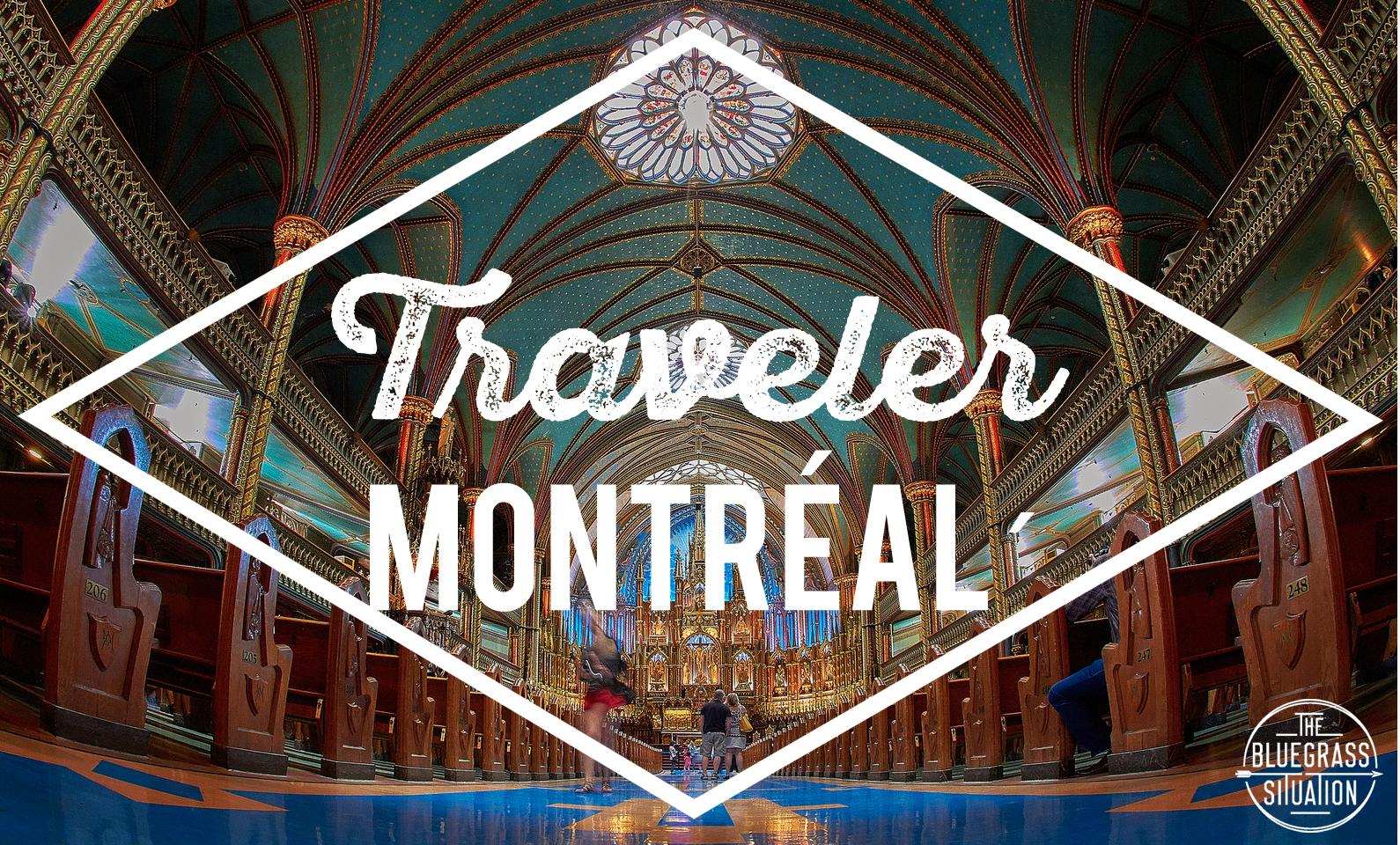 Traveler: Your Guide to Montréal