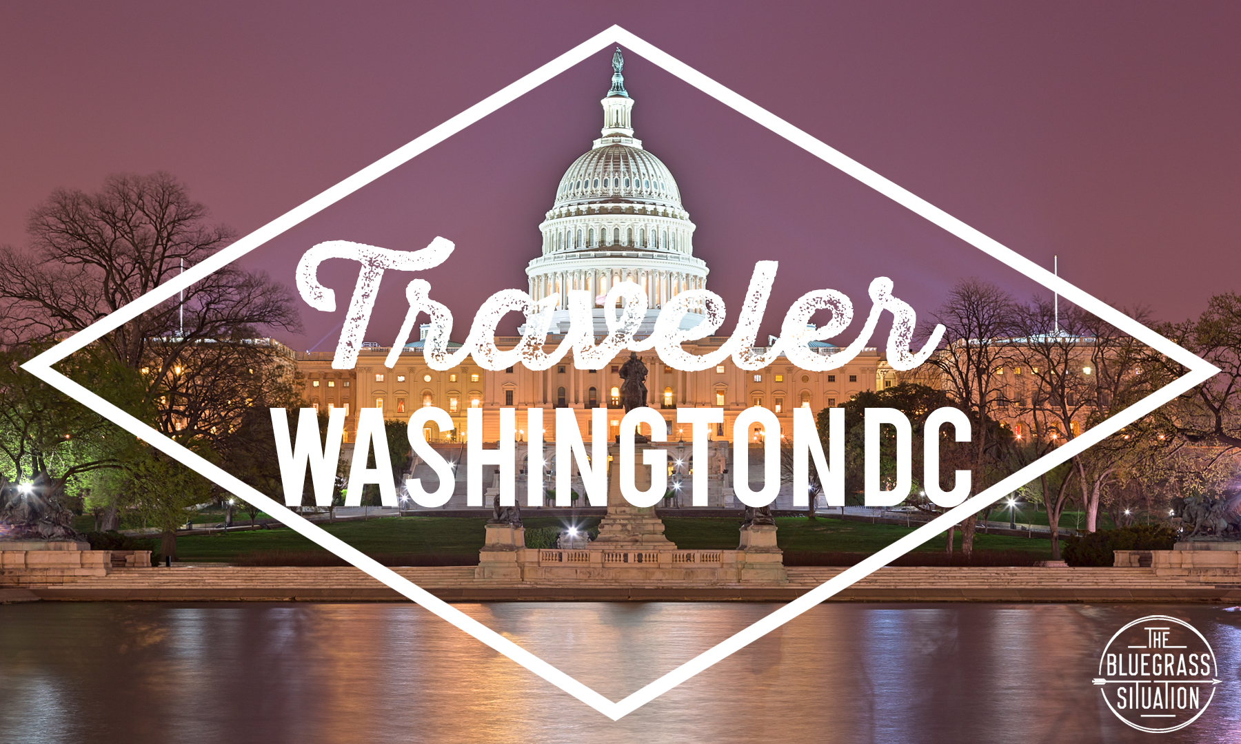 Traveler: Your Guide to Washington D.C.