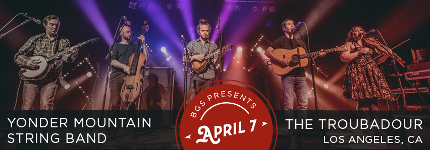 BGS Presents: Yonder Mountain String Band at the Troubadour, LA 4/7