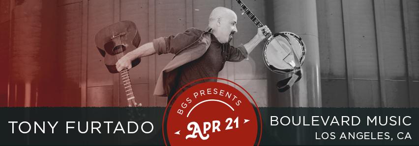 BGS Presents: Tony Furtado at Boulevard Music, LA 4/21