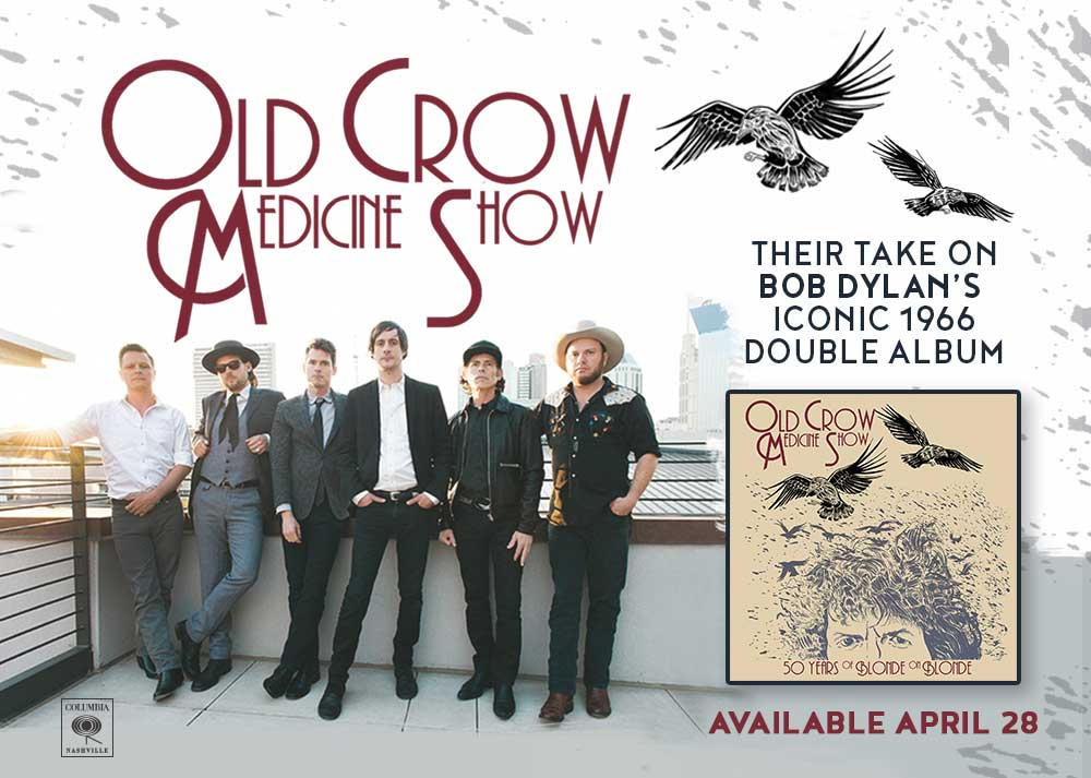 OUT NOW: Old Crow Medicine Show, '50 Years of Blonde on Blonde'