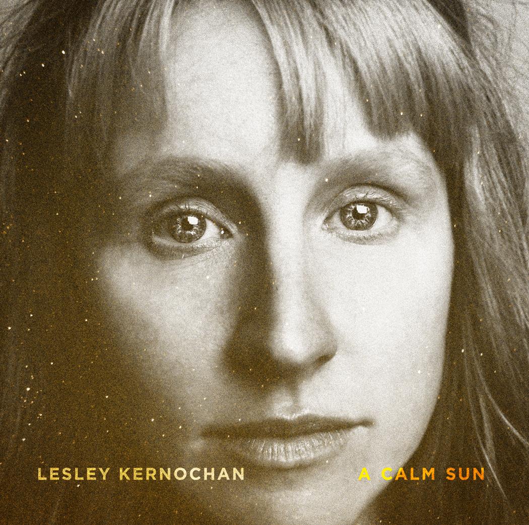 STREAM: Lesley Kernochan, 'A Calm Sun'