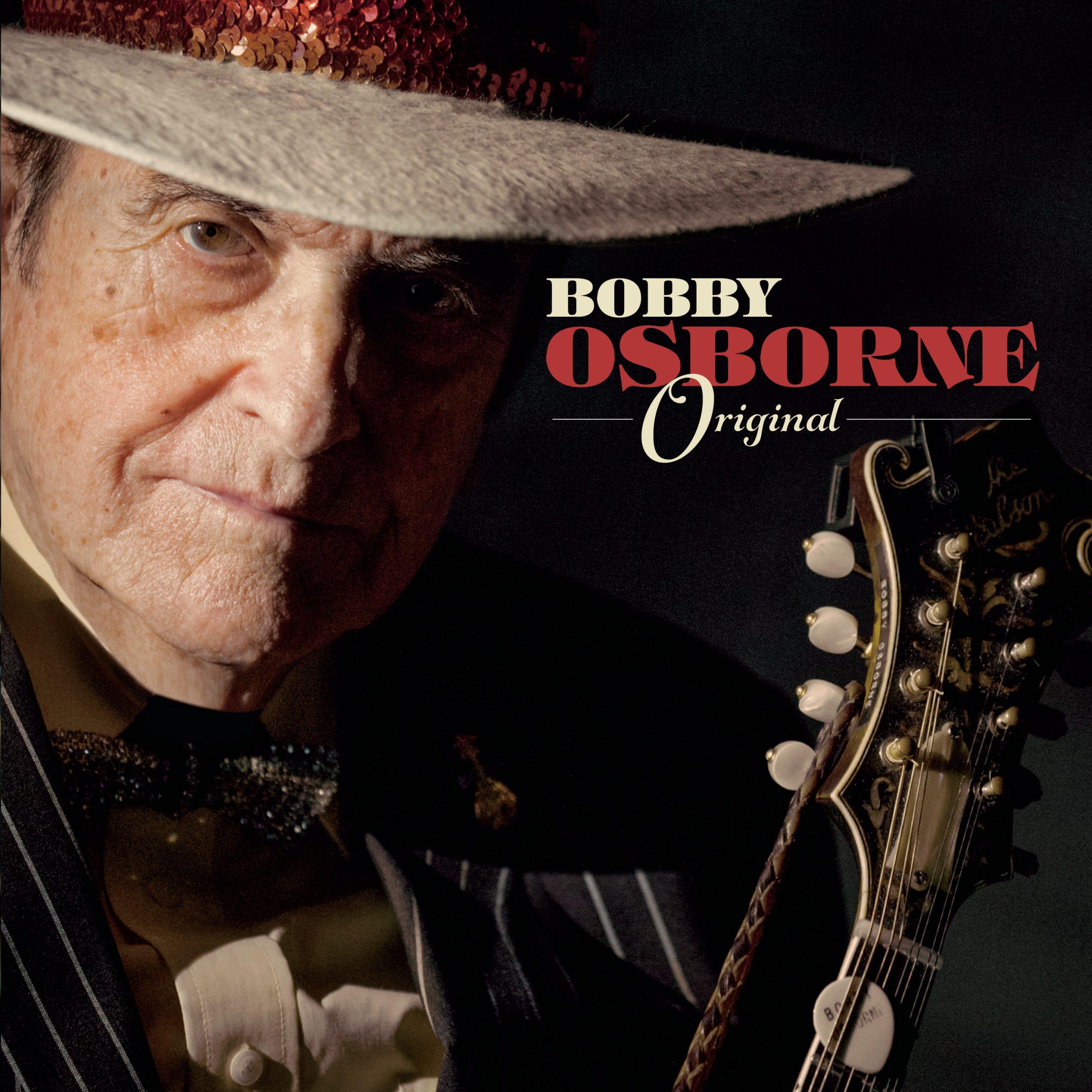 STREAM: Bobby Osborne, 'Original'