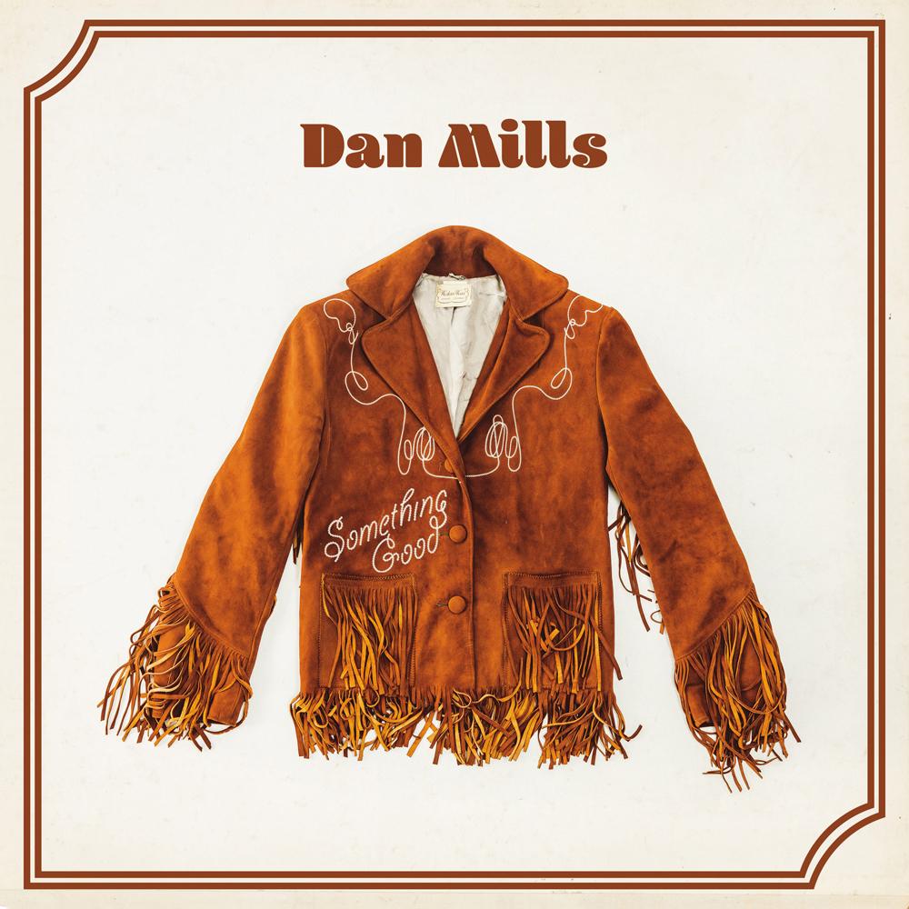 STREAM: Dan Mills, 'Something Good'