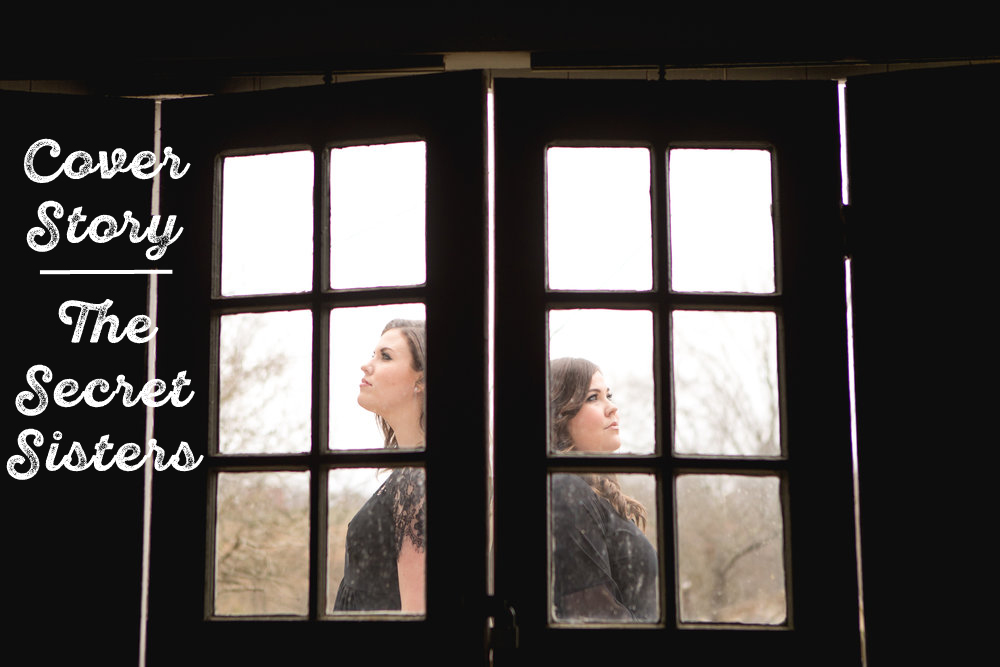 Rewriting the Story, Redrawing the Lines: A Conversation with the Secret Sisters