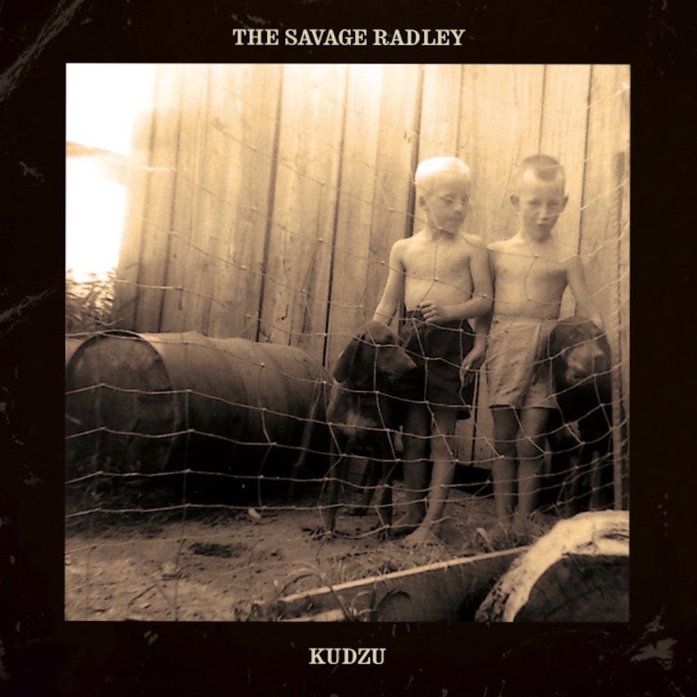 STREAM: The Savage Radley, 'Kudzu'