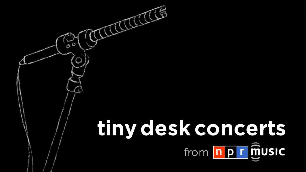 Best of: NPR's Tiny Desk Concerts