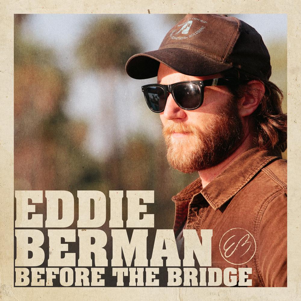 STREAM: Eddie Berman, 'Before the Bridge'