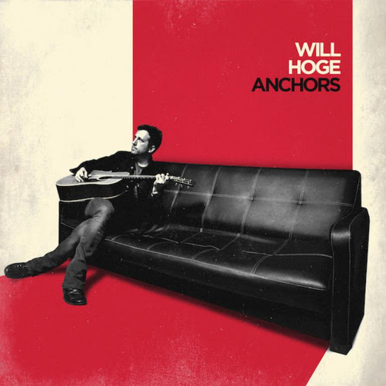 Will Hoge, 'Anchors'