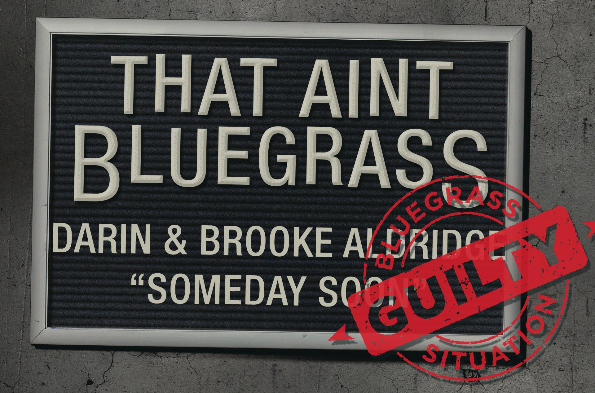 That Ain't Bluegrass: Darin & Brooke Aldridge