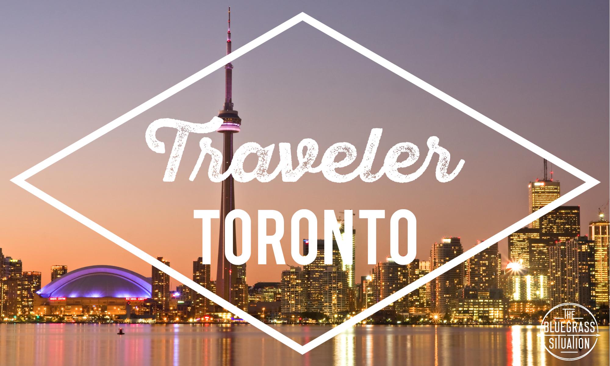 Traveler: Your Guide to Toronto