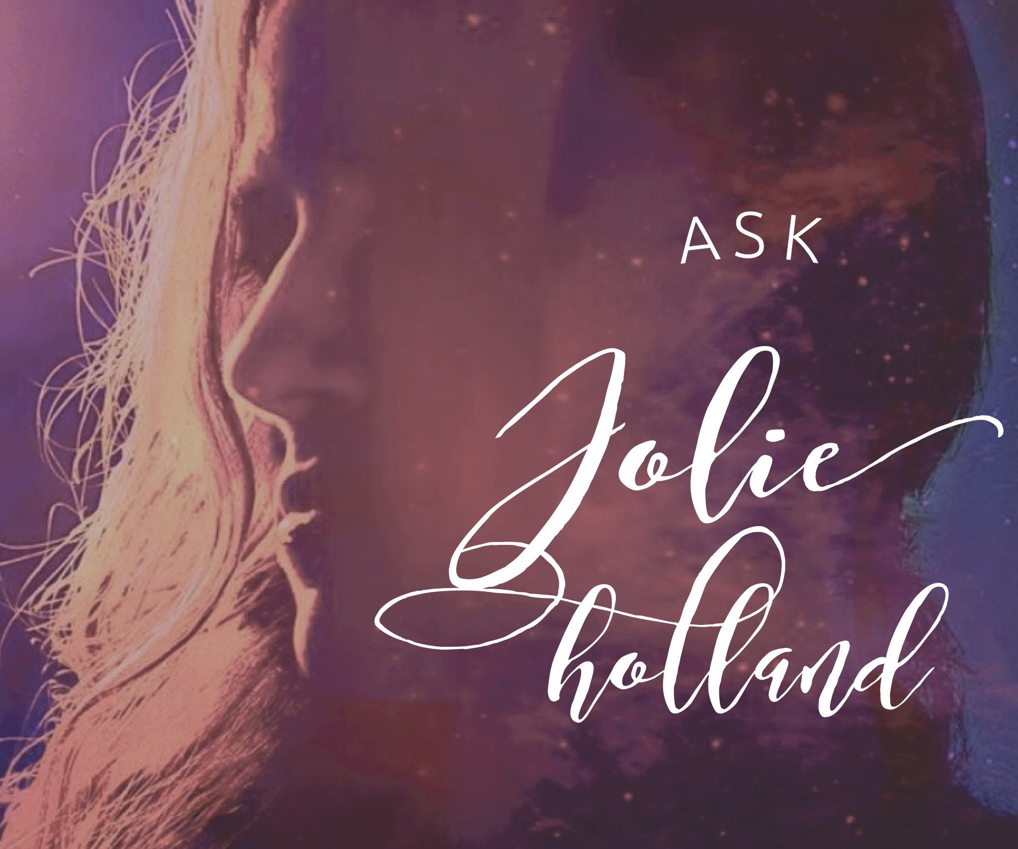 Ask Jolie Holland: Finding Your Space