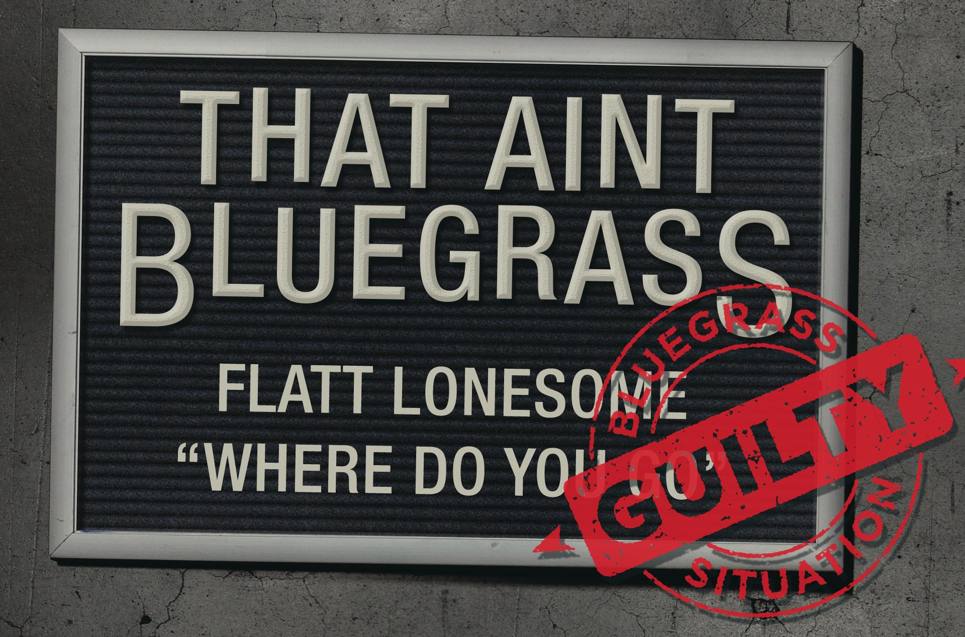 That Ain't Bluegrass: Flatt Lonesome