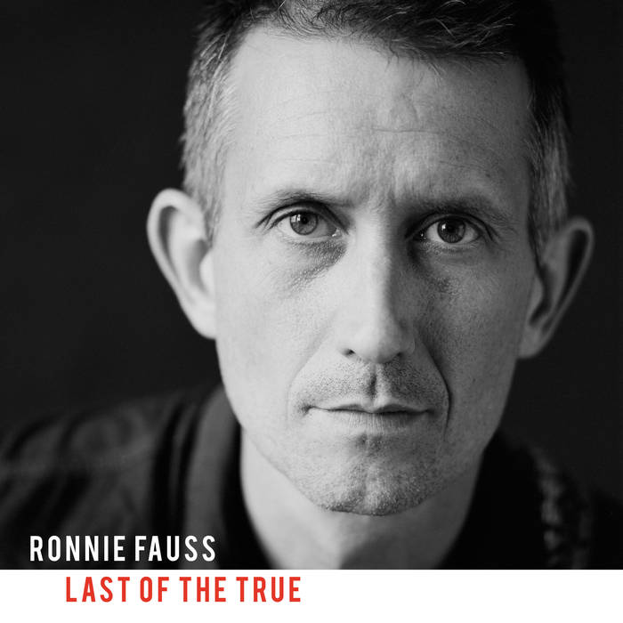 STREAM: Ronnie Fauss, 'Last of the True'