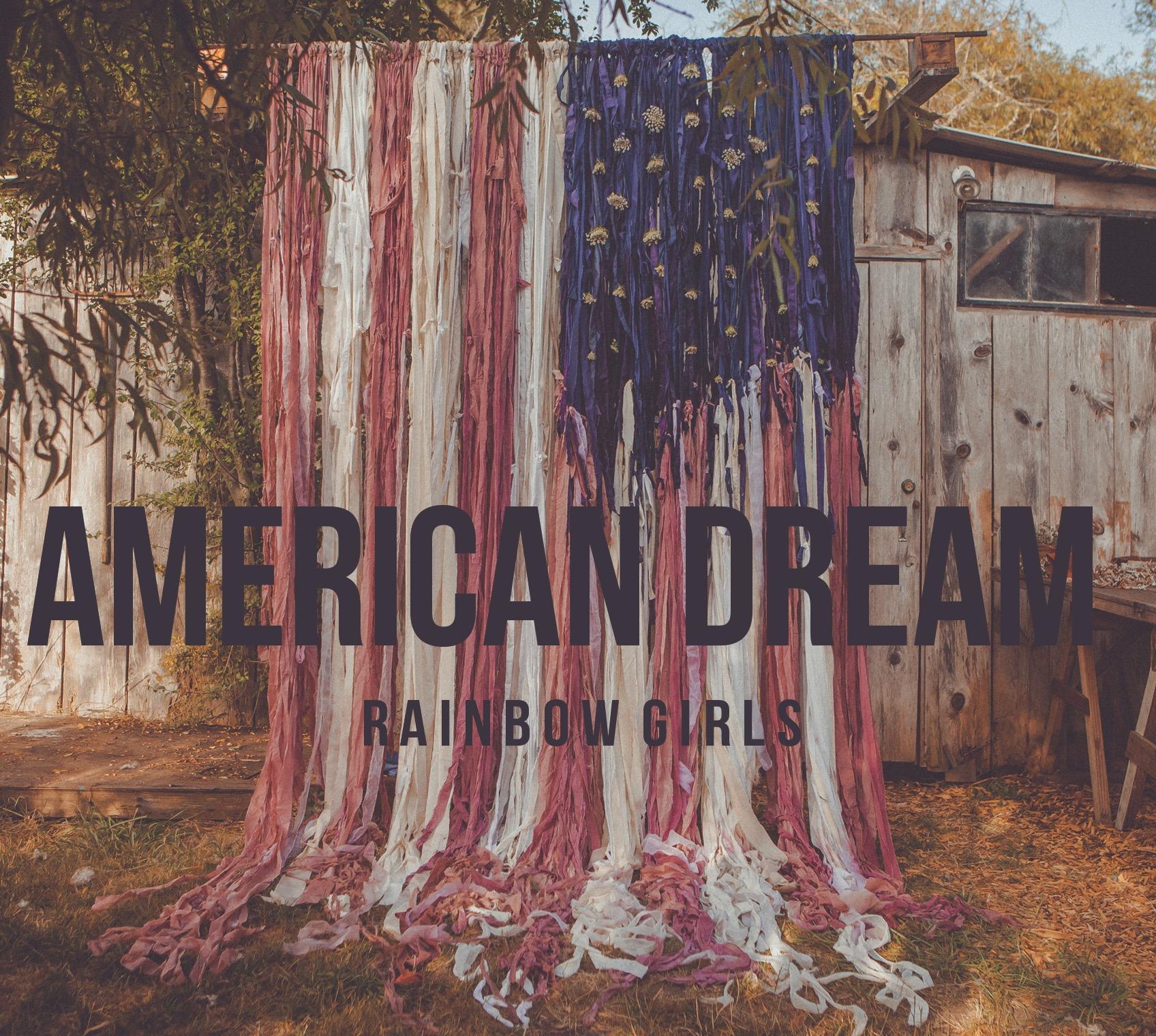 STREAM: Rainbow Girls, 'American Dream'
