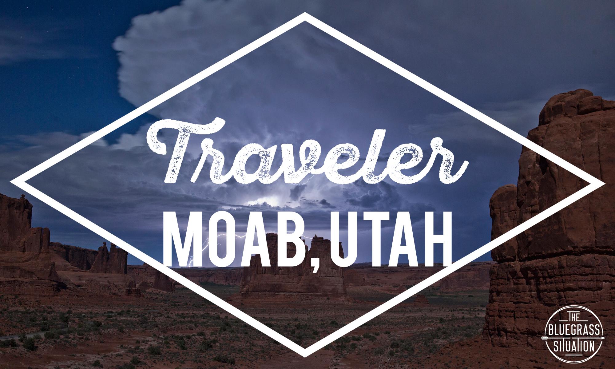 Traveler: Your Guide to Moab, Utah