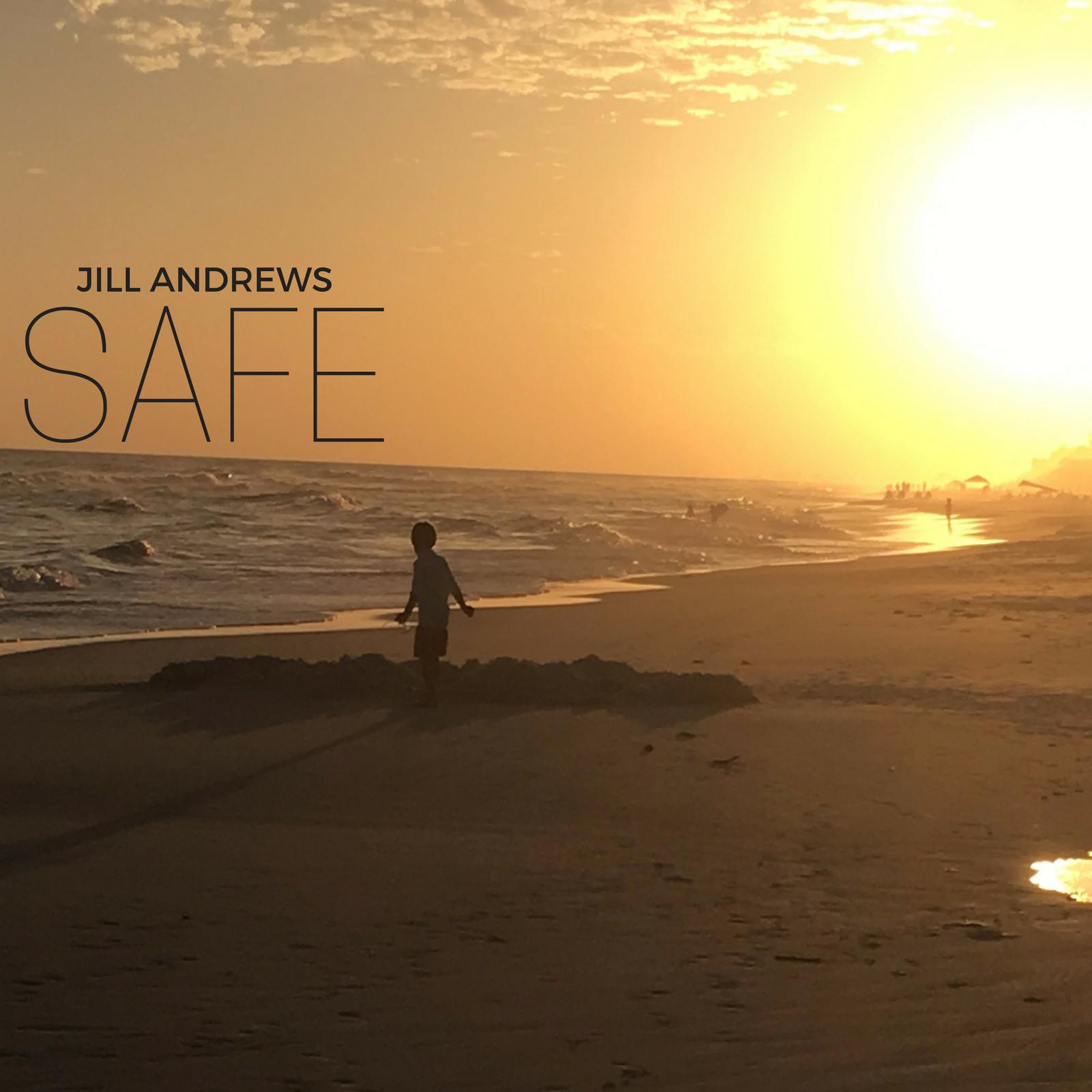 Jill Andrews, 'Safe'