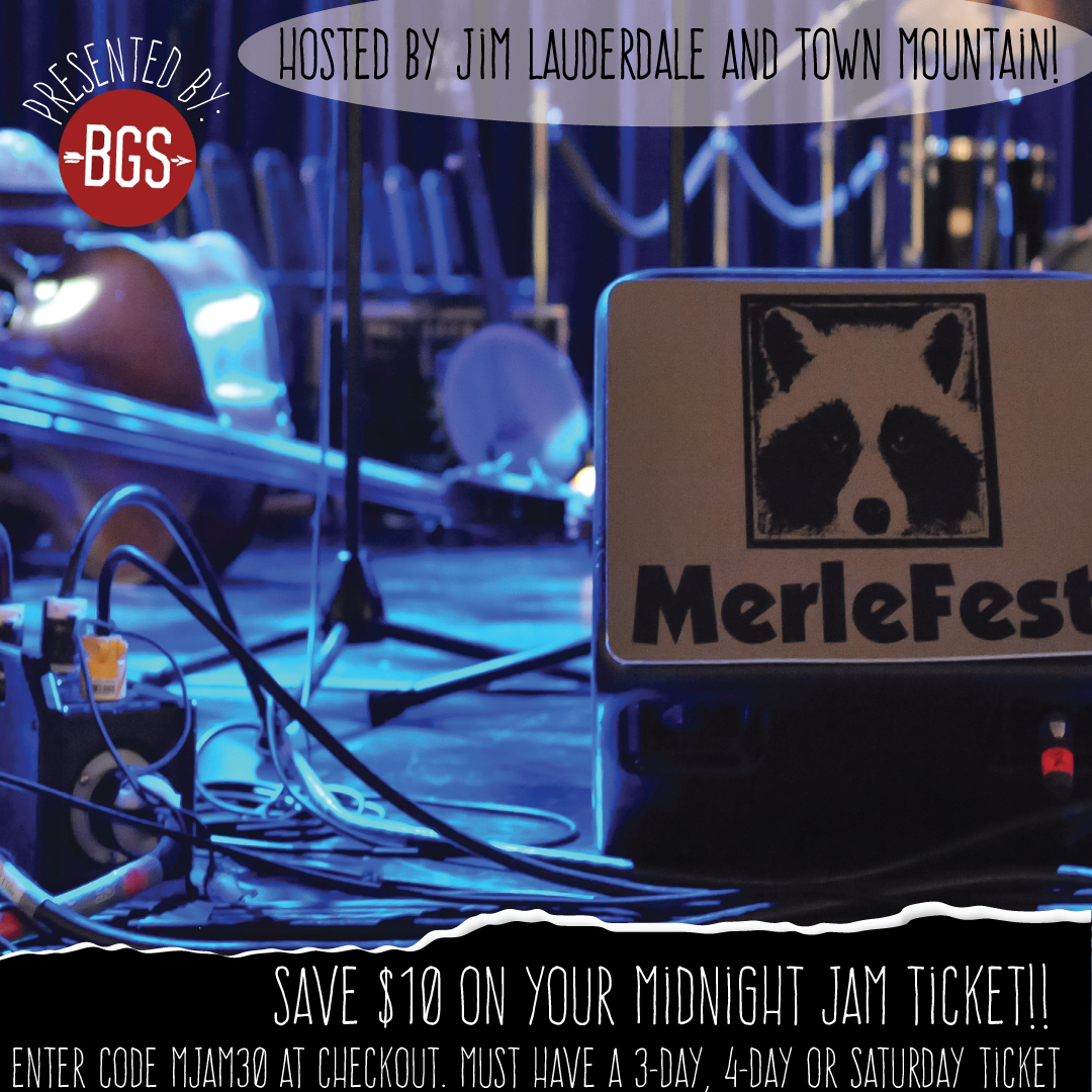 Save Now on Tickets to the 2018 MerleFest Midnight Jam