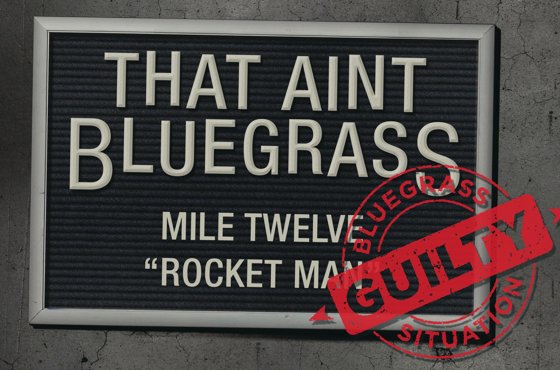 That Ain't Bluegrass: Mile Twelve