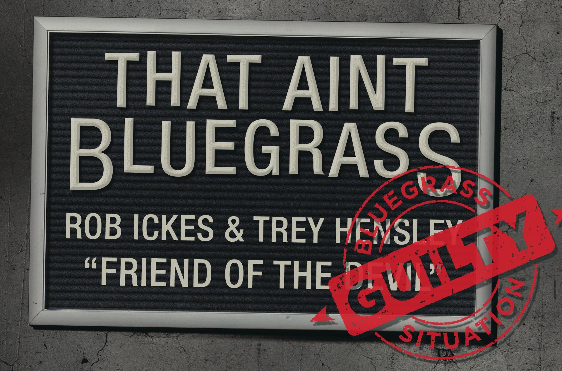 That Ain't Bluegrass: Rob Ickes & Trey Hensley
