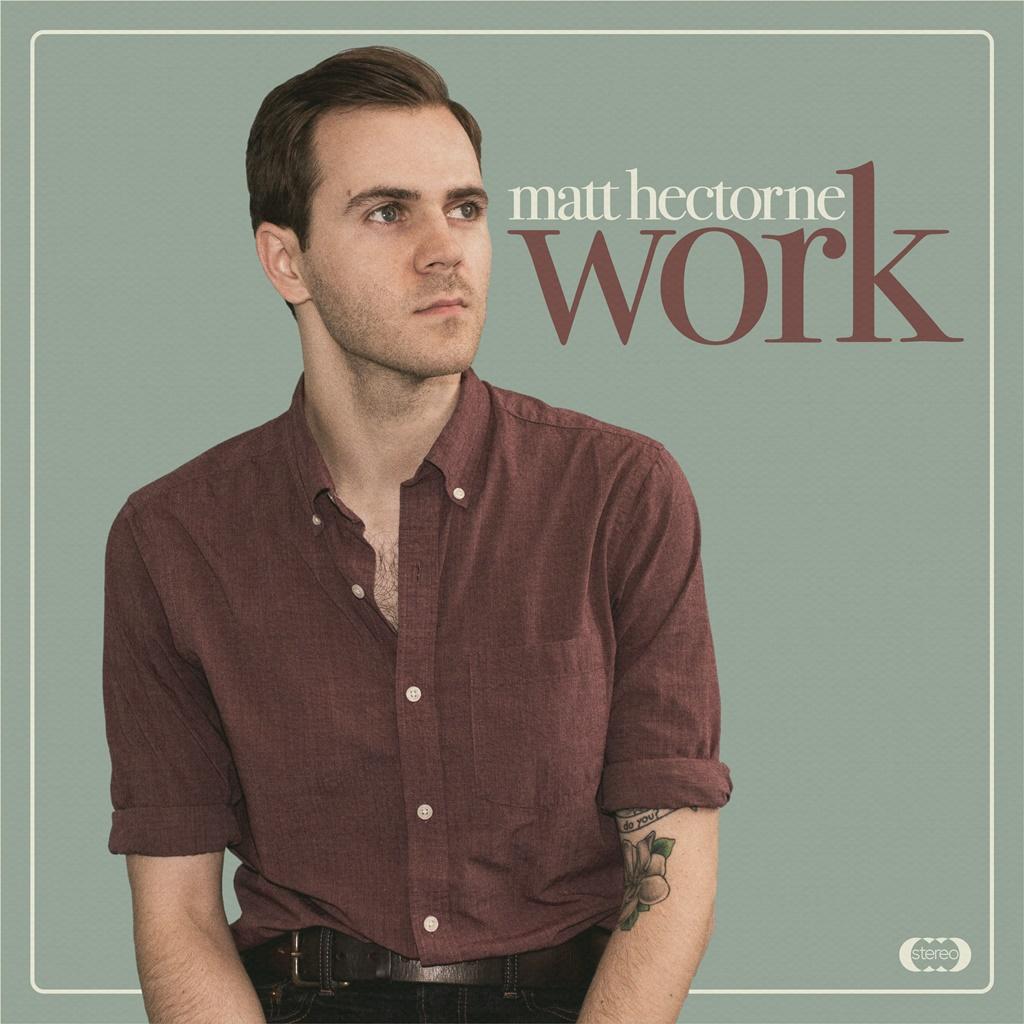 STREAM: Matt Hectorne, 'Work'