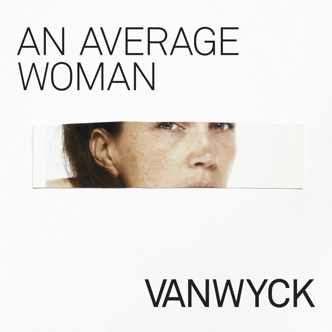 STREAM: VanWyck, 'An Average Woman'