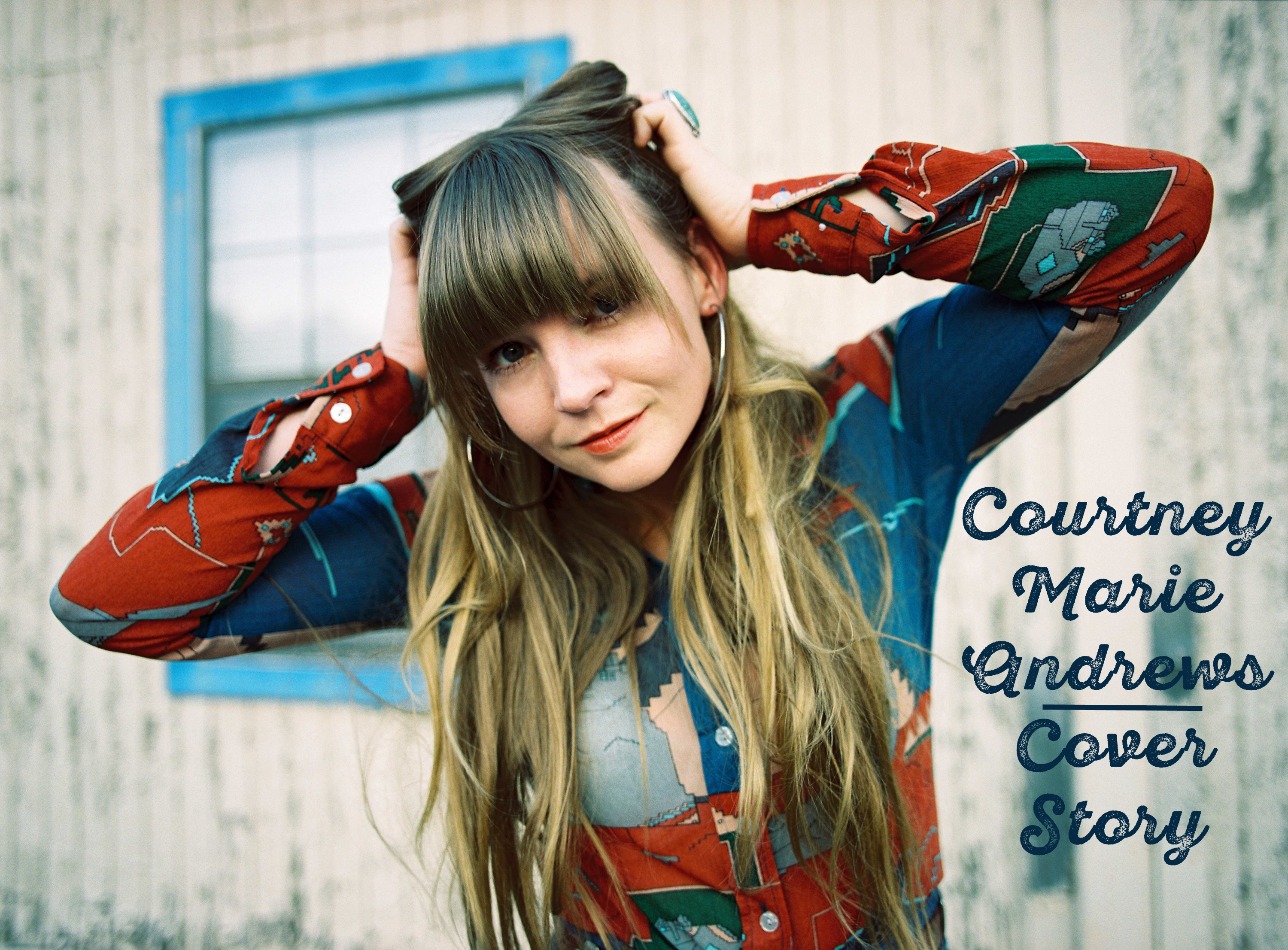 Practicing What You Preach: A Conversation with Courtney Marie Andrews