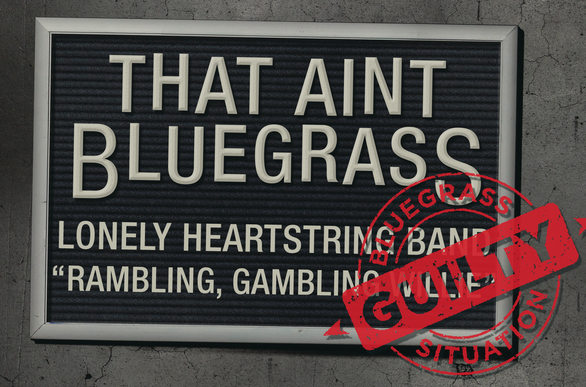 That Ain't Bluegrass: Lonely Heartstring Band