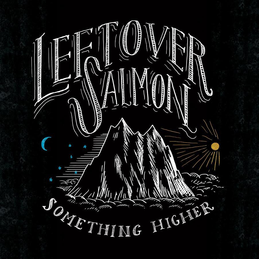 STREAM: Leftover Salmon, 'Something Higher'