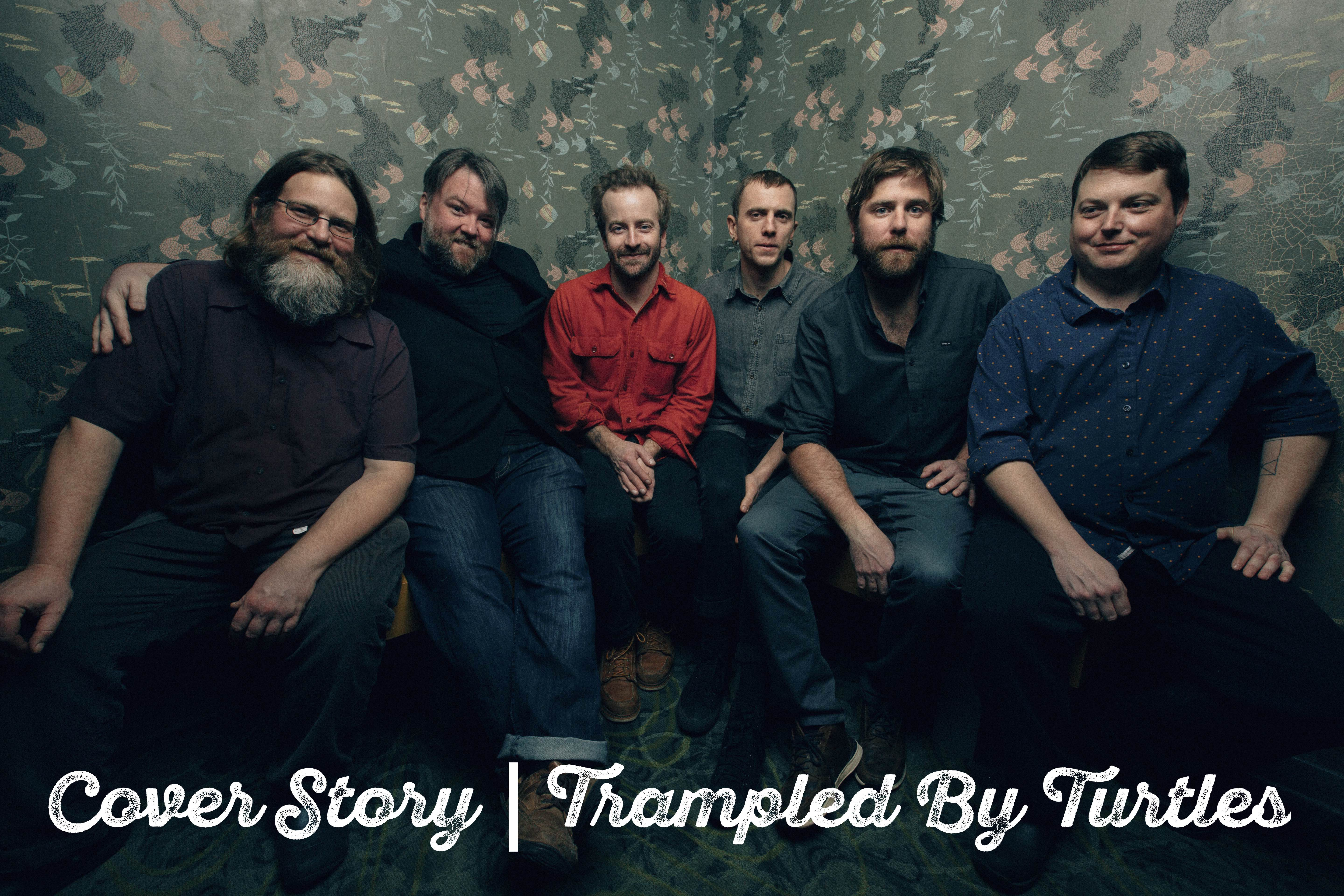 Reading the Room: A Conversation With Trampled by Turtles