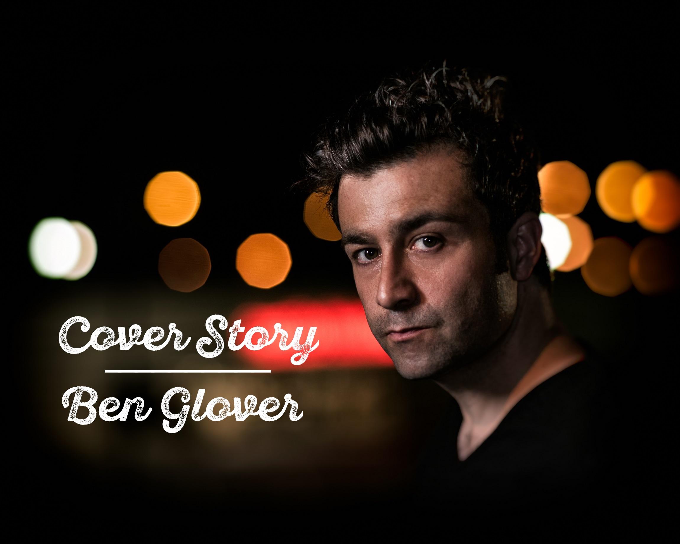 Ben Glover: The Restless Spirit Finds His Shore
