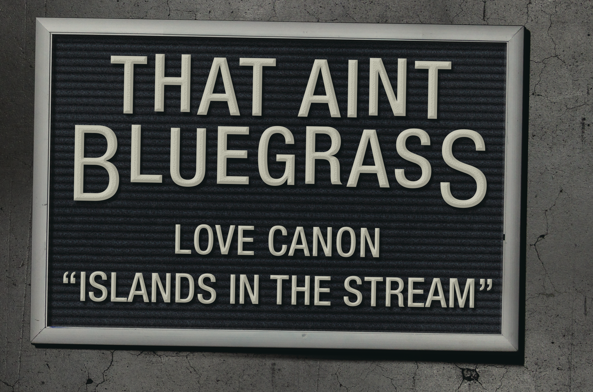 That Aint Bluegrass Love Canon The Bluegrass Situation