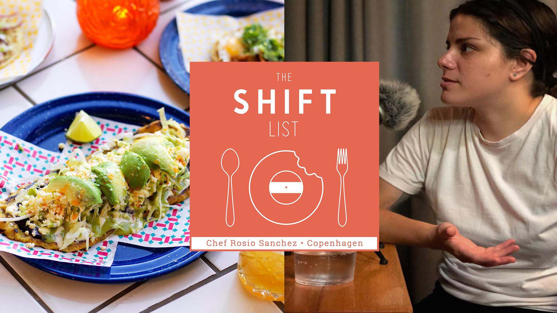 The Shift List - Rosio Sanchez - Copenhagen (Sanchez, Hija de Sanchez, noma)