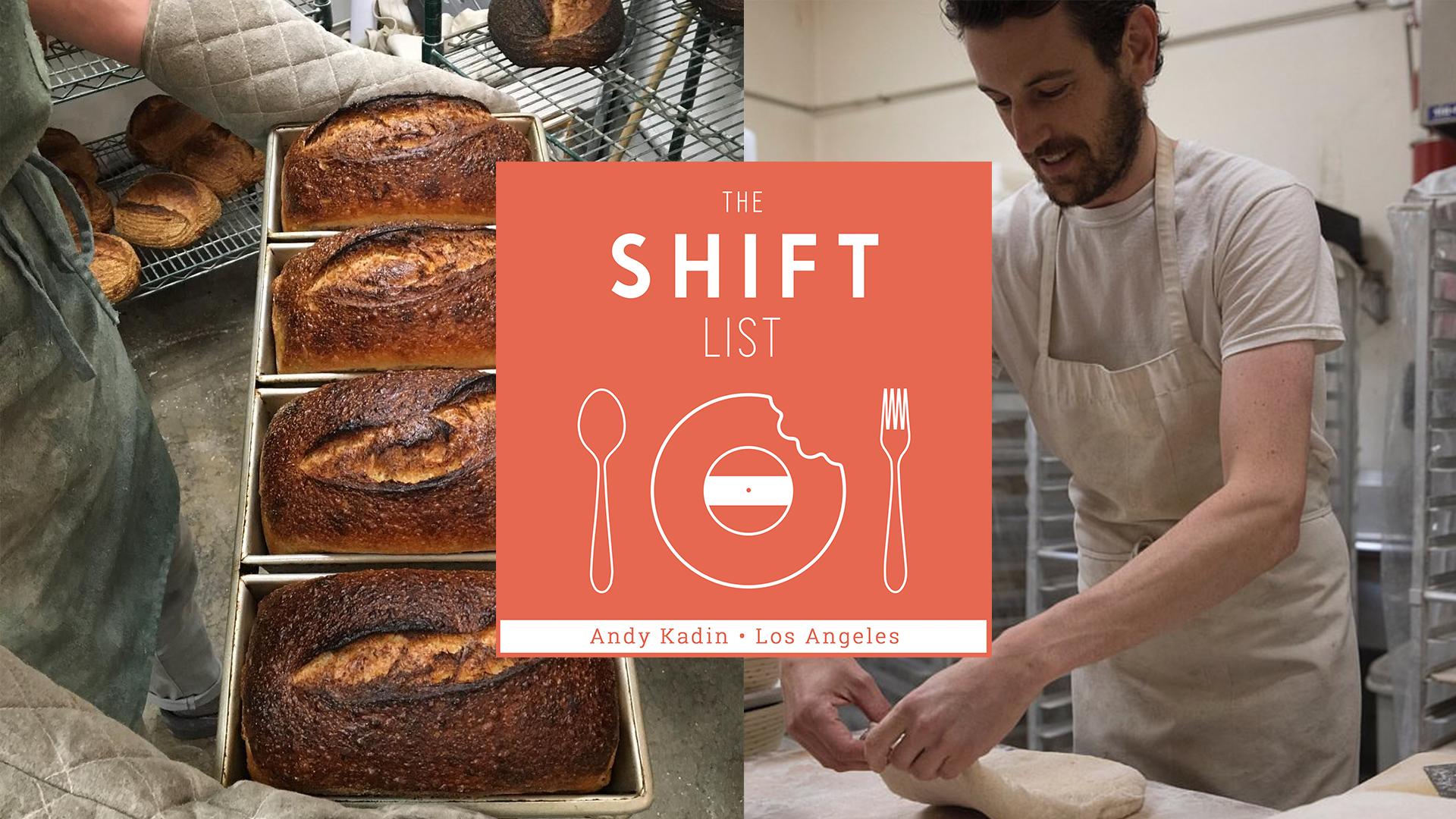 The Shift List - Andy Kadin (Bub and Grandma's Bakery) - Los Angeles
