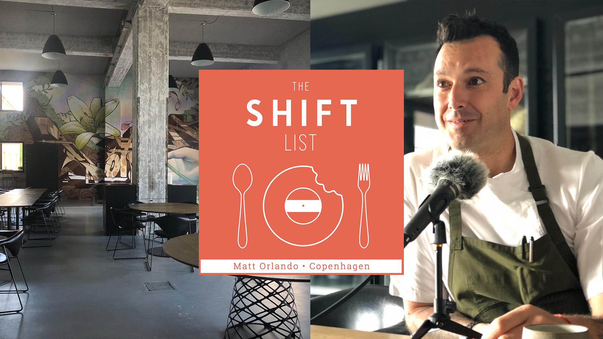 The Shift List - Matt Orlando (Amass, noma, Per Se) - Copenhagen