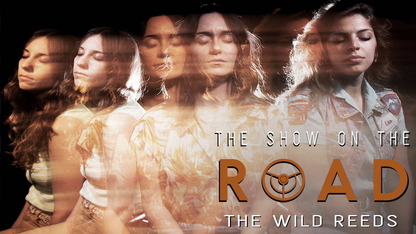 The Show On The Road - The Wild Reeds