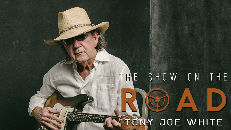 The Show On The Road - Tony Joe White