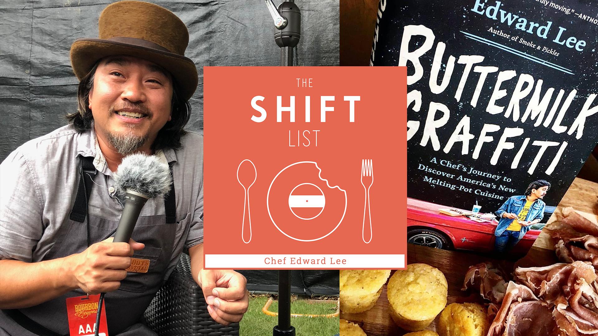 The Shift List - Edward Lee (610 Magnolia, MilkWood) Louisville