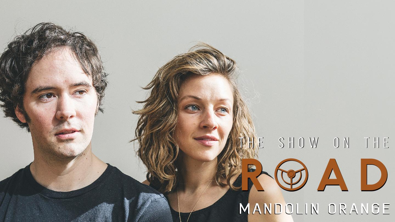 The Show On The Road - Mandolin Orange