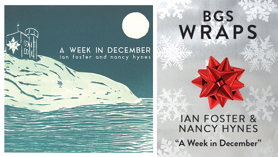 """BGS WRAPS: Ian Foster and Nancy Hynes, """"A Week in December"""""""