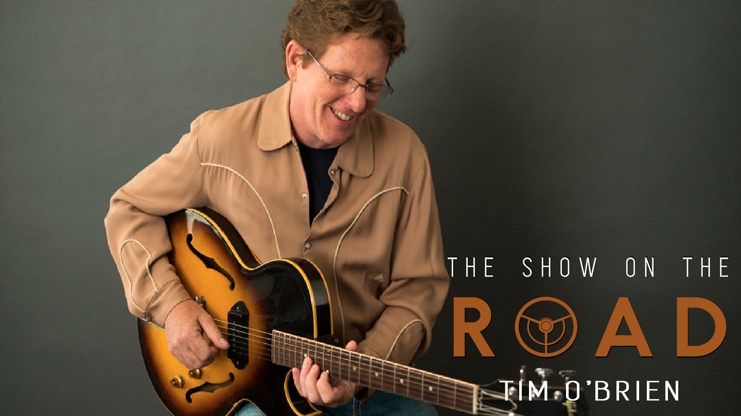 The Show On The Road - Tim O'Brien