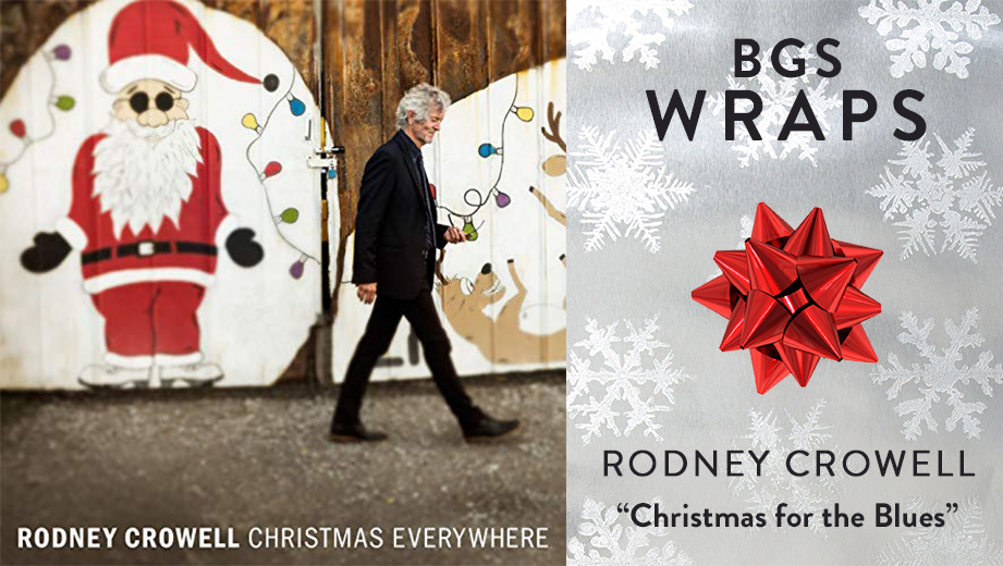 """BGS WRAPS: Rodney Crowell, """"Christmas for the Blues"""""""